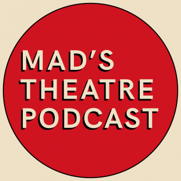 MSC on Mad's Theatre Podcast